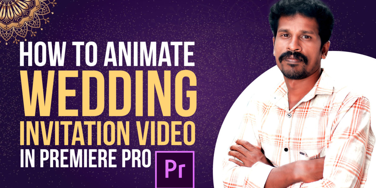 How to animate wedding invitation video in premiere pro | Valavan Tutorials
