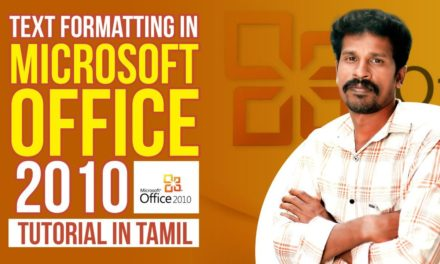 Text Formatting | Microsoft office 2010 tutorial in Tamil | #2